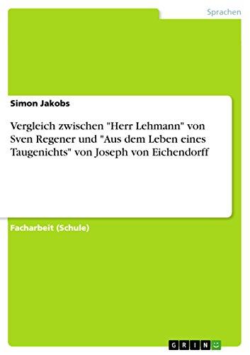 """Vergleich zwischen """"Herr Lehmann"""" von Sven Regener und """"Aus dem Leben eines Taugenichts"""" von Joseph von Eichendorff"""