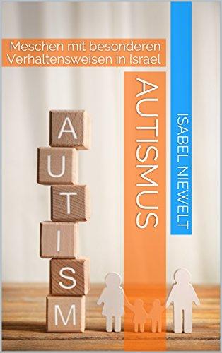 Autismus: Menschen mit besonderen Verhaltensweisen in Israel