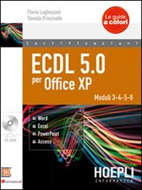 ECDL 5.0 per Office XP. Con CD-ROM (Le guide a colori) por Flavia Lughezzani