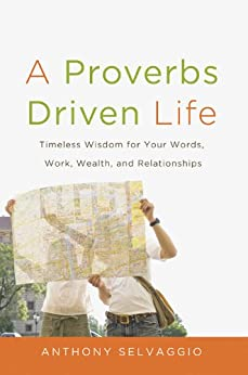 A Proverbs Driven Life by [Selvaggio, Anthony]