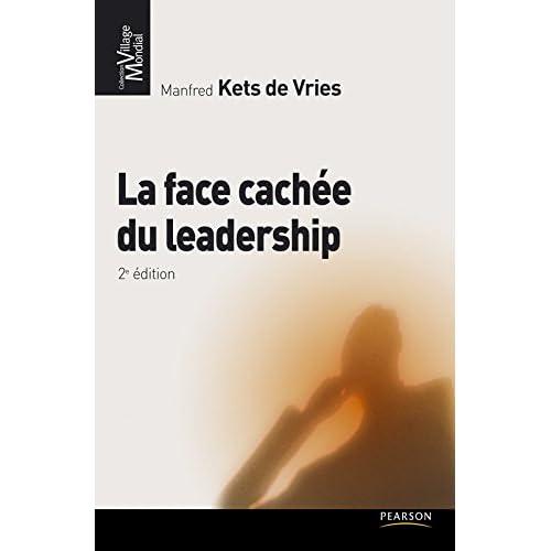 La face cachée du leadership: 2e édition (VILLAGE MONDIAL)