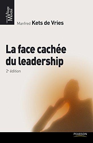 La face cache du leadership: 2e dition