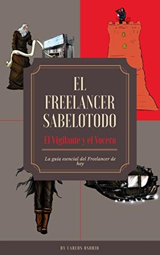 El Freelancer Sabelotodo: El Vigilante y el Vocero por Carlos Osorio
