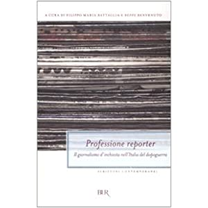 Professione reporter. Il giornalismo d'inchiesta n