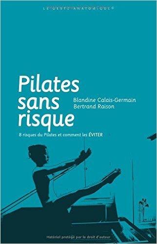 Pilates sans risque de Blandine Calais-Germain & Bertrand Raison ( 2 septembre 2010 )