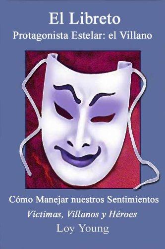 El Libreto Personaje Principal: El Villano (The Plot, Dealing with Feelings, Victims