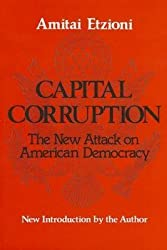 [(Capital Corruption : New Attack on American Democracy)] [By (author) Amitai Etzioni] published on (May, 1988)