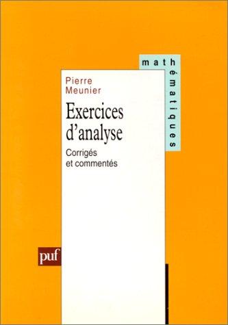 Exercices d'analyse corrigés et commentés