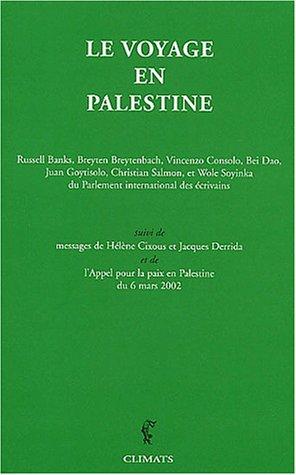 Le voyage en Palestine de la délégation du Parlement international des écrivains en réponse à un appel de Mahmoud Darwish suivi de L'Appel pour la paix en Palestin du 6 mars 2002