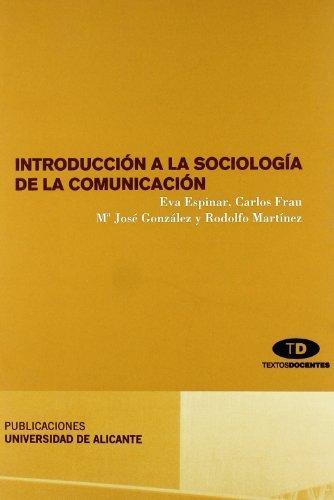 Introducción a la sociología de la comunicación de Espinar Ruiz, E. (2006) Tapa blanda