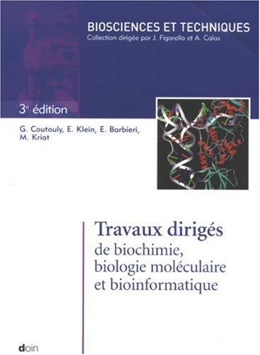 Travaux dirigés de biochimie biologie moléculaire et bioinformatique (1Cédérom)
