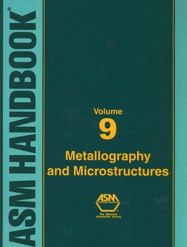 asm-handbook-volume-9-metallography-and-microstructures-v-9-asm-handbooks