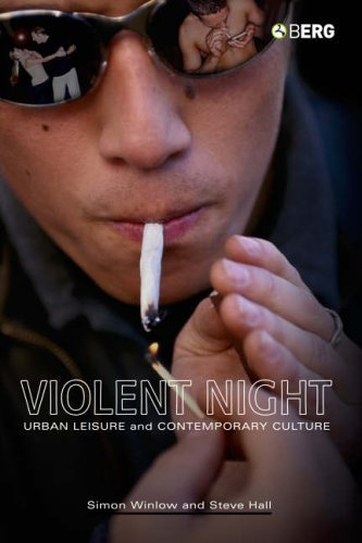 Violent Night: Urban Leisure and Contemporary Culture by Steve Hall (2006-06-01)
