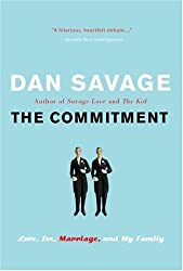 The Commitment: Love, Sex, Marriage, and My Family by Dan Savage (2006-09-26)