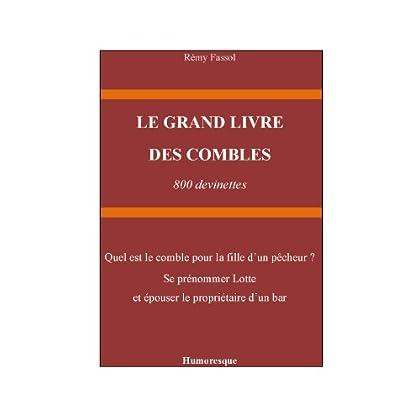 LE GRAND LIVRE DES COMBLES: 800 devinettes