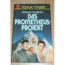 Das Prometheus- Projekt. Star Trek