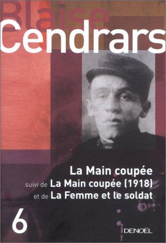 La Main coupée, suivi de : La Main coupée (1918) et de La Femme et le Soldat