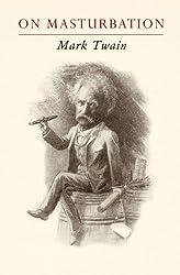 Mark Twain on Masturbation:
