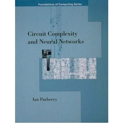 [(Circuit Complexity and Neural Networks )] [Author: Ian Parberry] [Sep-1994]