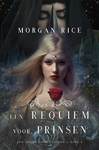 Een Requiem Voor Prinsen (Een Troon voor Zusters-Boek Vier) (Dutch Edition)