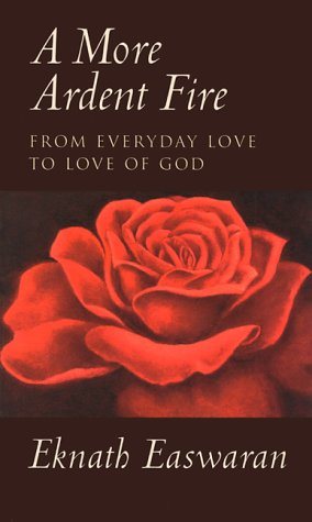 A More Ardent Fire: From Everyday Love to Love of God Paperback