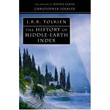 [(The History of Middle-earth: Index)] [ By (author) Christopher Tolkien, Original author J. R. R. Tolkien ] [August, 2002]