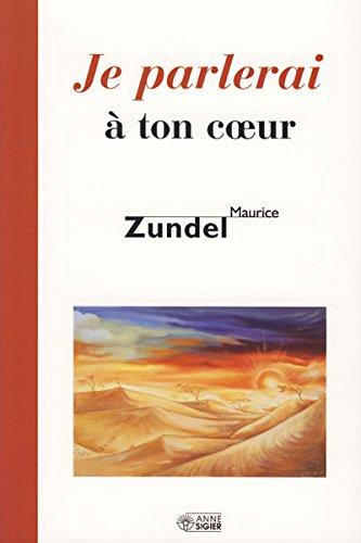 Je parlerai à ton coeur par Maurice Zundel