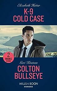 K-9 Cold Case / Colton Bullseye: K-9 Cold Case (A K-9 Alaska Novel) / Colton Bullseye (The Coltons of Grave Gu