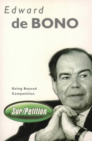 Sur Petition: Going Beyond Competition por Edward de Bono