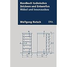 Handbuch technisches Zeichnen und Entwerfen: Möbel und Innenausbau. Aktualisierte Neuausgabe 2017