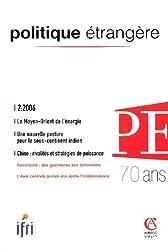 Politique étrangère, N° 2/2006 : Le Moyen-Orient de l'énergie
