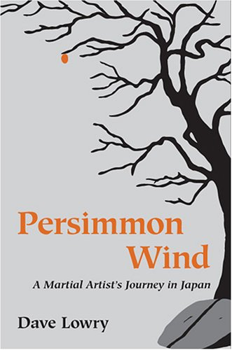 Persimmon Wind: A Martial Artist's Journey In Japan