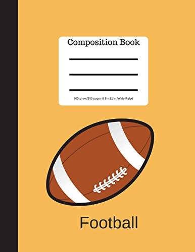 Football Game Composition Book 100 sheet/200 pages 8.5 x 11 in.-Wide Ruled: Sports Cover Notebook Back to School (Composition Notebook Journal) por Goddess Book Press