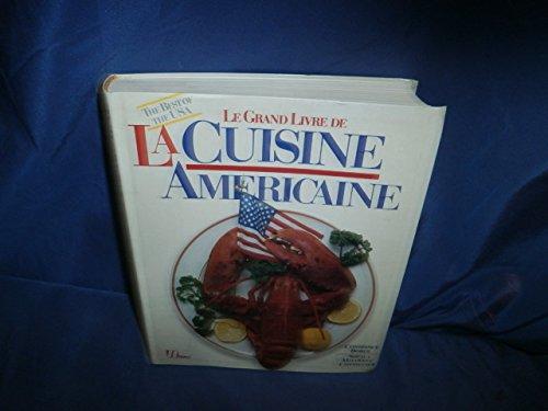 Le grand livre de la cuisine americaine par Sheila Malovany-Chevallier Constance Borde