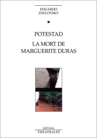 Postestad, suivi de : La Mort de Marguerite Duras