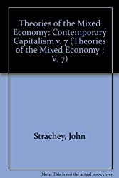 Theories of the Mixed Economy: Contemporary Capitalism v. 7 (Theories of the Mixed Economy ; V. 7)