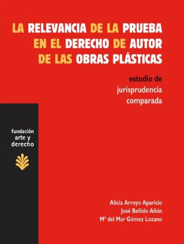 La relevancia de la prueba en el derecho de autor de las obras plásticas. Estudio de jurisprudencia comparada (Arte y Derecho)