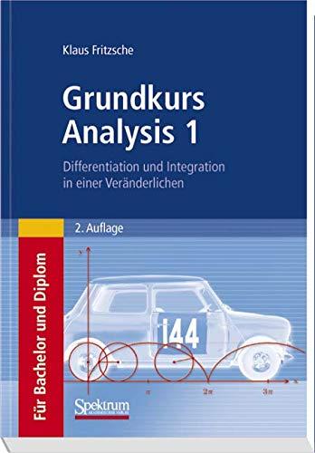 Grundkurs Analysis 1: Differentiation und Integration in einer Veränderlichen