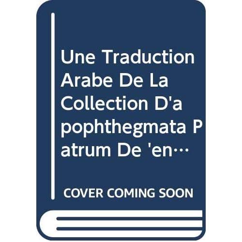 Une Traduction Arabe De La Collection D'apophthegmata Patrum De 'enaniso'. Subs. 78.