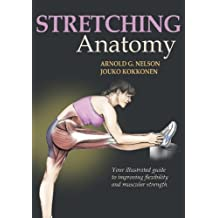 Stretching Anatomy by Arnold G. Nelson (2006-11-16)