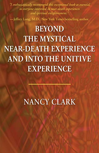Beyond the Mystical Near-Death Experience and Into the Unitive Experience