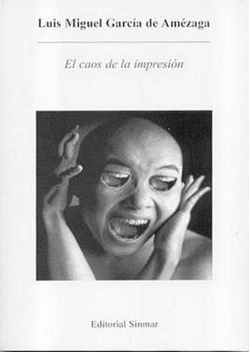 El Caos de la Impresión por Luis Amézaga