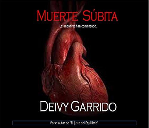 Muerte Súbita: Las mentiras han comenzado por Deivy Garrido