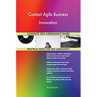 Contact Agile Business Innovation All-Inclusive Self-Assessment - More than 700 Success Criteria, Instant Visual Insights, Comprehensive Spreadsheet Dashboard, Auto-Prioritized for Quick Results