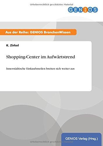 Shopping-Center im Aufwärtstrend: Innerstädtische Einkaufsmeilen breiten sich weiter aus