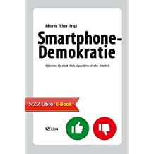 Smartphone-Demokratie: Fake News, Facebook, Bots, Populismus, Weibo, Civic Tech