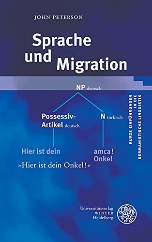 Sprache und Migration (Kurze Einführungen in die germanistische Linguistik - KEGLI, Band 18)
