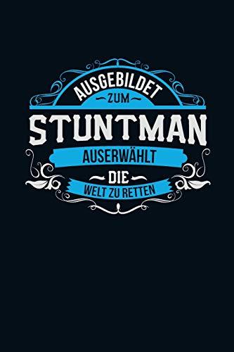 Kostüm Stuntman - Ausgebildet zum Stuntman: Auserwählt die Welt zu retten -  Notizbuch liniert - 100 Seiten