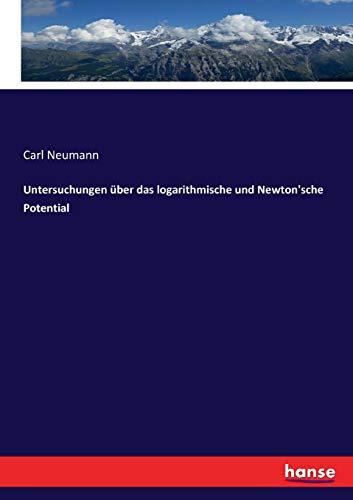 Untersuchungen über das logarithmische und Newton'sche Potential