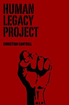 Human Legacy Project by [Cantrell, Christian]